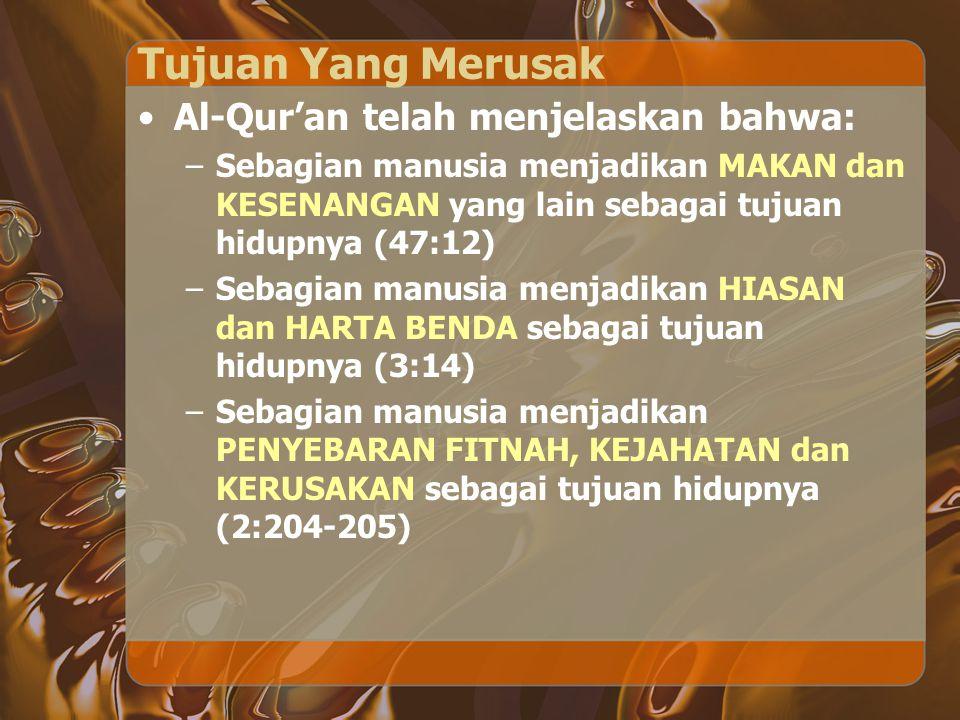 Tujuan Yang Merusak Al-Qur'an telah menjelaskan bahwa: