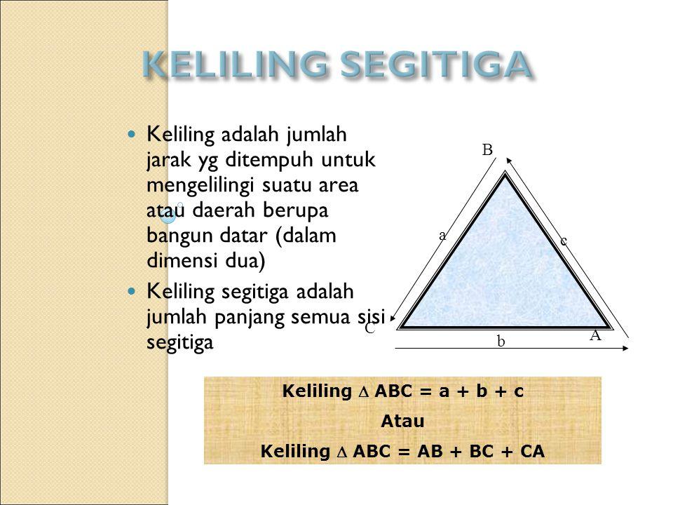 Keliling  ABC = AB + BC + CA