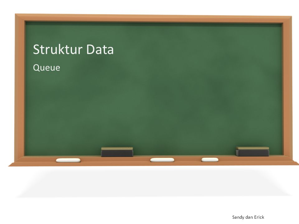 Struktur Data Queue Sandy dan Erick