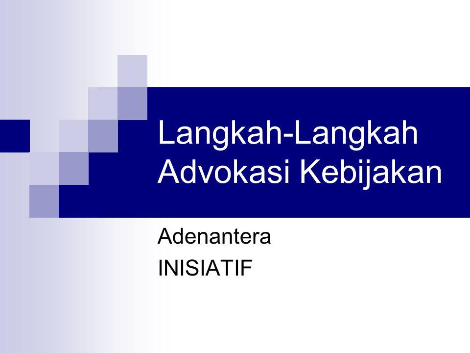 Langkah-Langkah Advokasi Kebijakan
