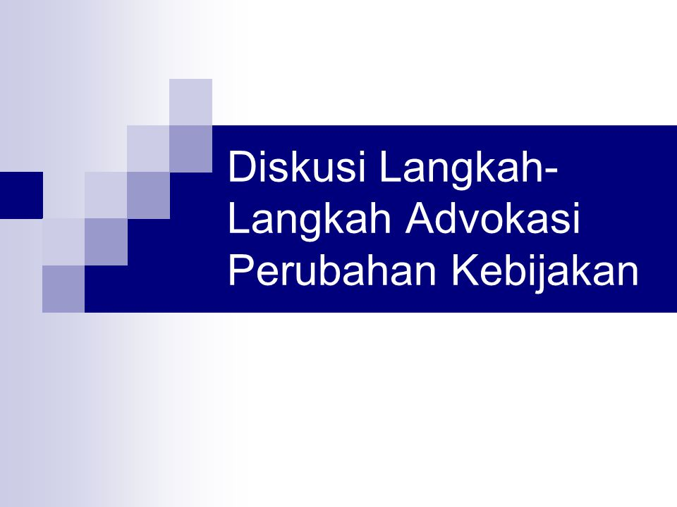 Diskusi Langkah-Langkah Advokasi Perubahan Kebijakan