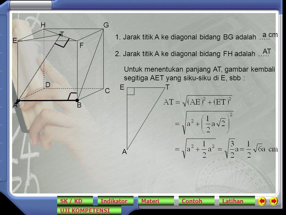 1. Jarak titik A ke diagonal bidang BG adalah …..