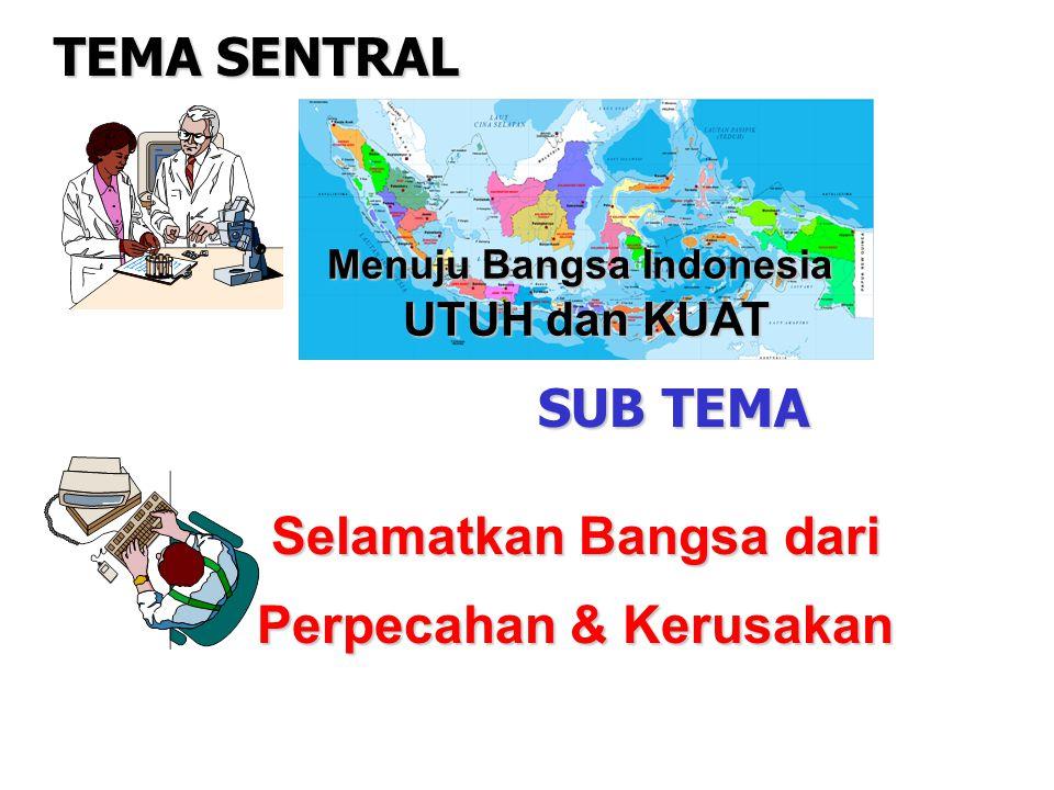 Menuju Bangsa Indonesia Selamatkan Bangsa dari Perpecahan & Kerusakan