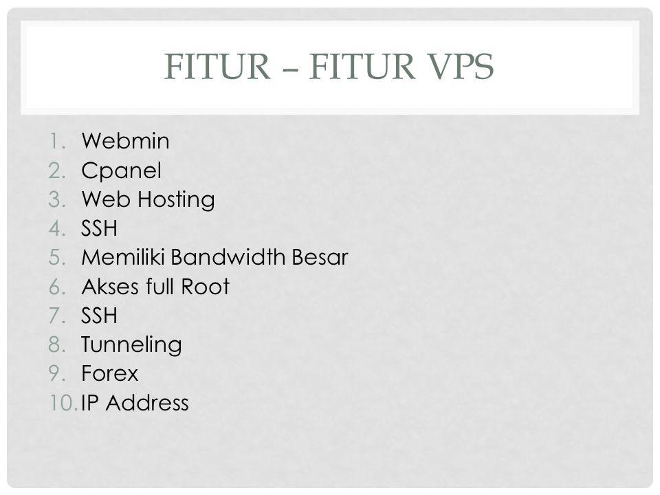 FITUR – FITUR VPS Webmin Cpanel Web Hosting SSH