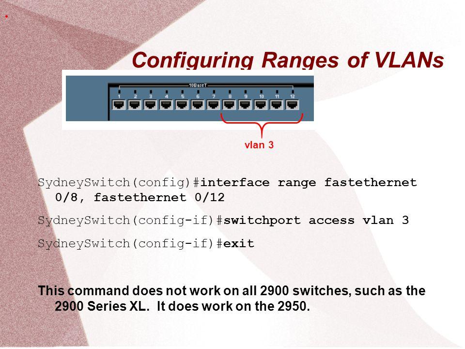 Configuring Ranges of VLANs