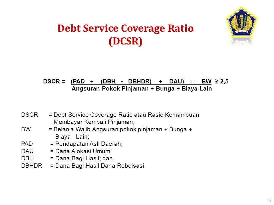 Debt Service Coverage Ratio (DCSR)