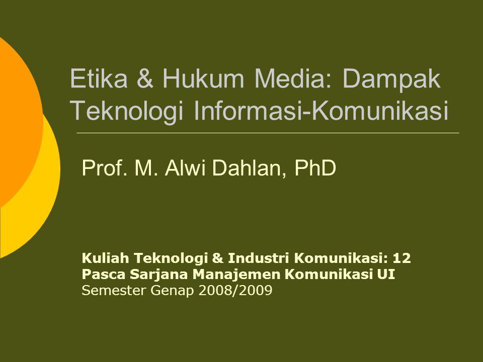 Etika & Hukum Media: Dampak Teknologi Informasi-Komunikasi