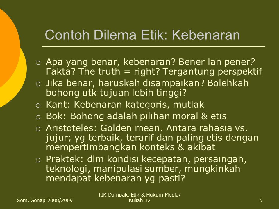 Contoh Dilema Etik: Kebenaran