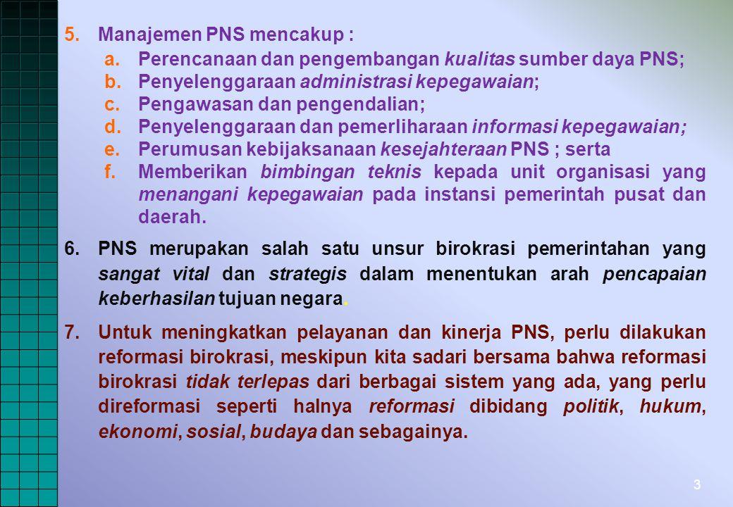 Manajemen PNS mencakup :
