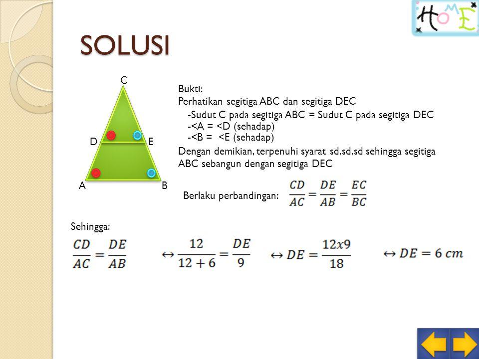 SOLUSI A B C D E Bukti: Perhatikan segitiga ABC dan segitiga DEC