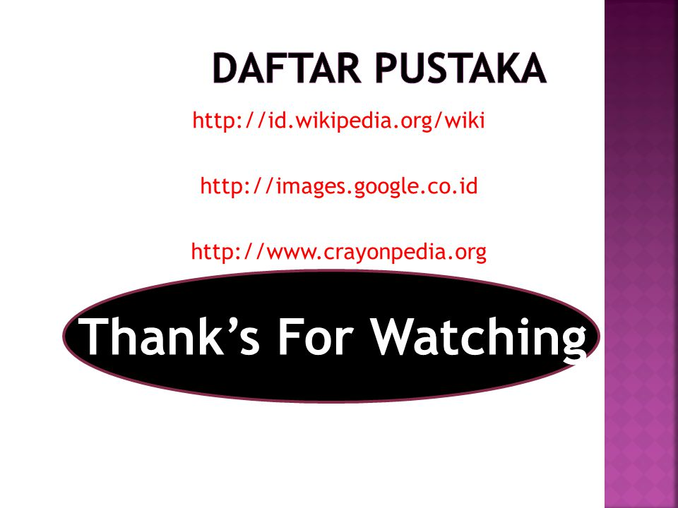 Thank's For Watching Daftar Pustaka http://id.wikipedia.org/wiki