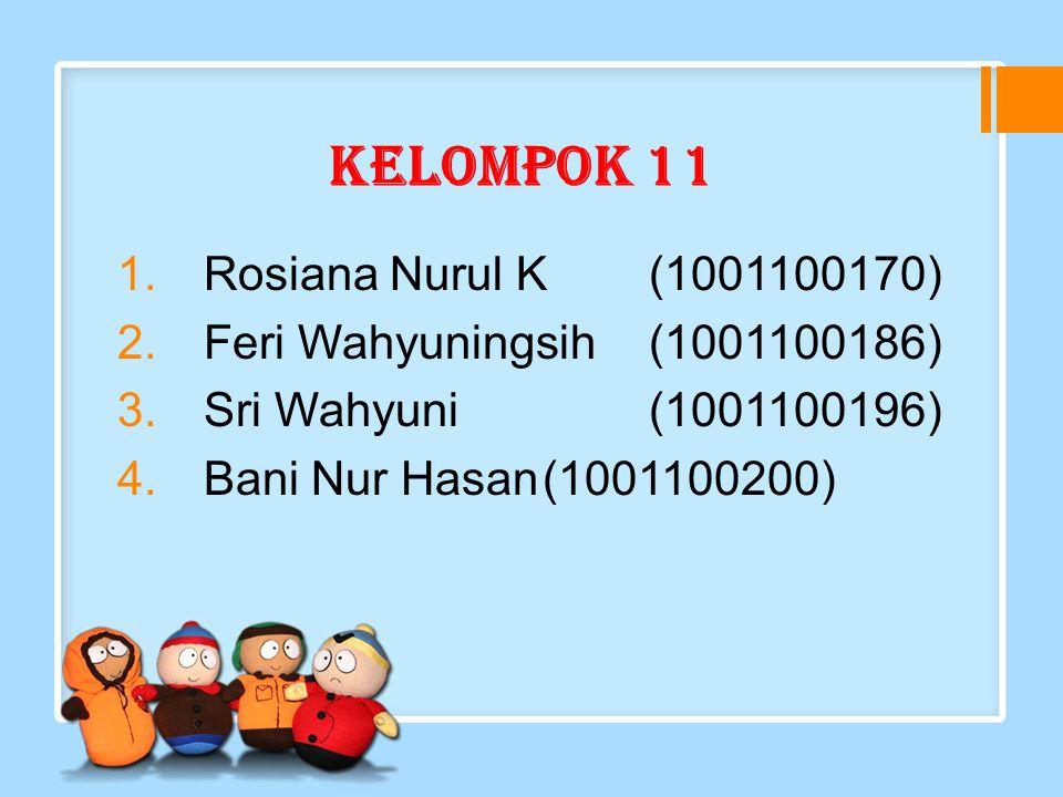 Kelompok 11 Rosiana Nurul K (1001100170)