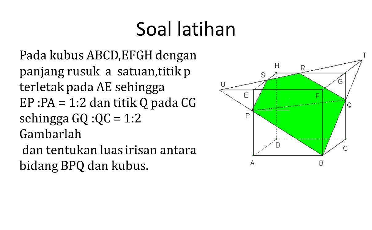 Soal latihan Pada kubus ABCD,EFGH dengan