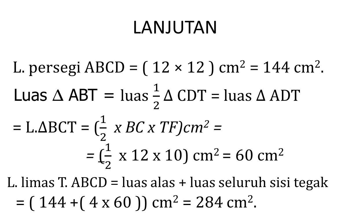 LANJUTAN L. persegi ABCD = ( 12 × 12 ) cm2 = 144 cm2.