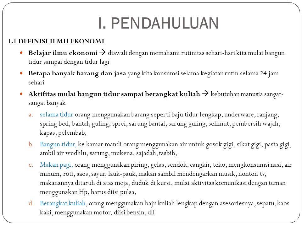I. PENDAHULUAN 1.1 DEFINISI ILMU EKONOMI
