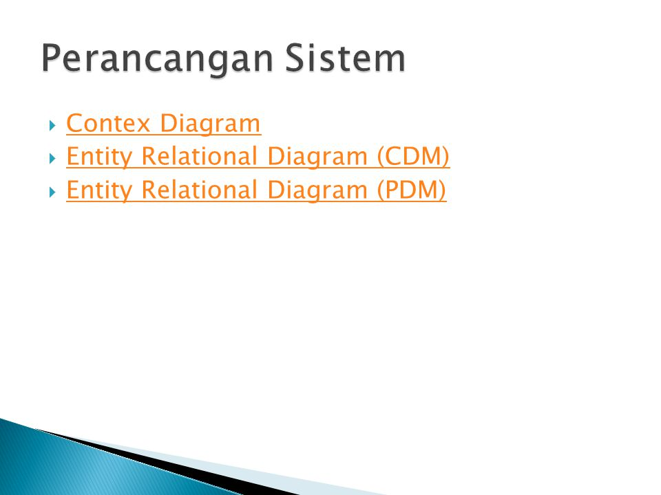 Perancangan Sistem Contex Diagram Entity Relational Diagram (CDM)