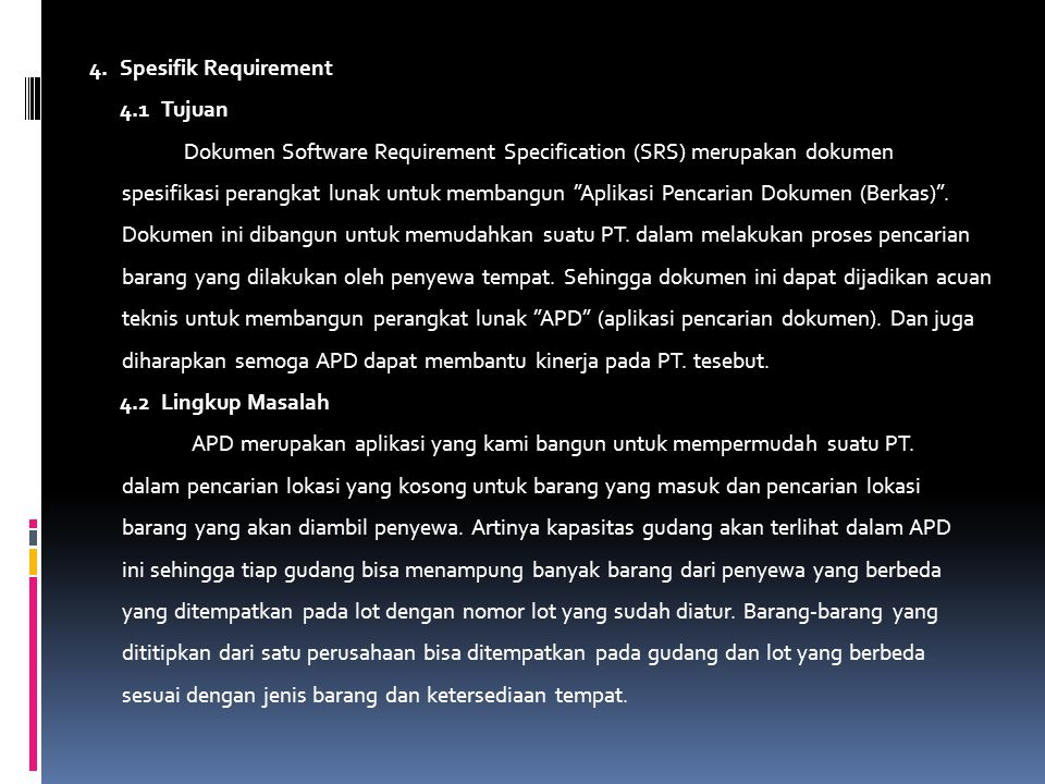 4. Spesifik Requirement 4.1 Tujuan. Dokumen Software Requirement Specification (SRS) merupakan dokumen.