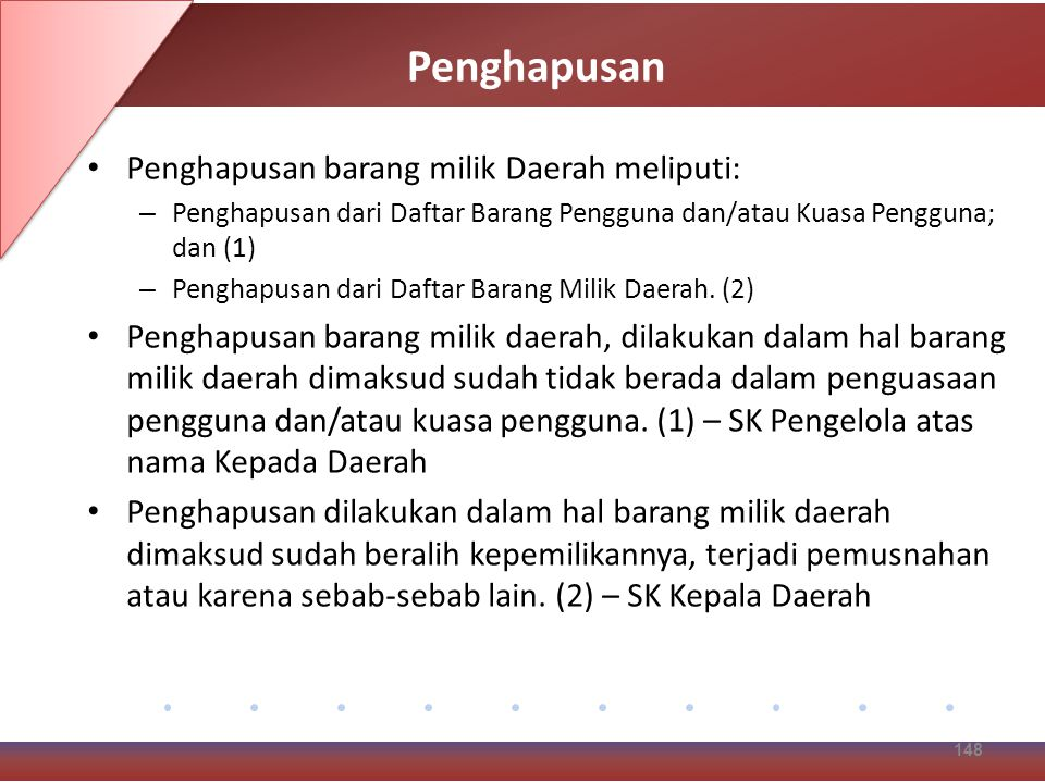Penghapusan Penghapusan barang milik Daerah meliputi: