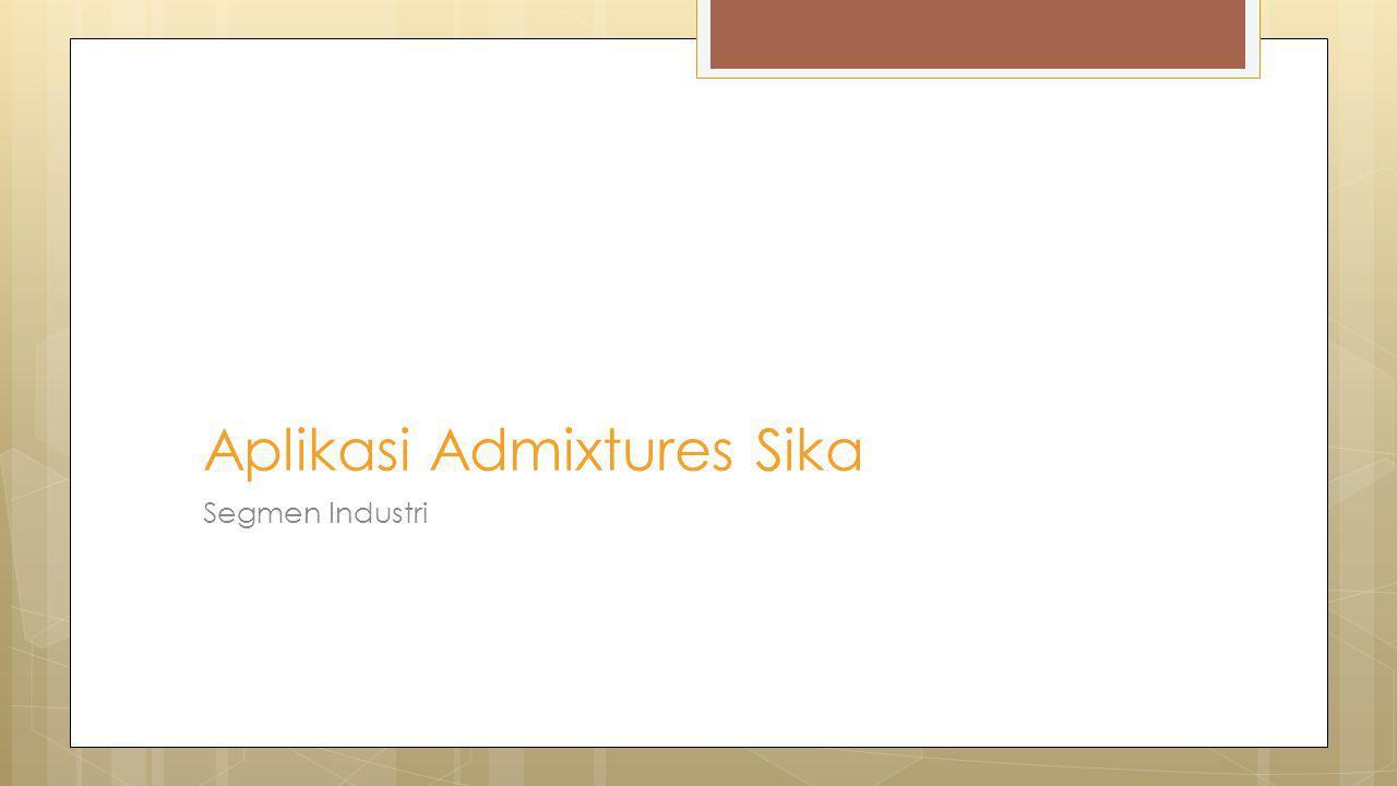 Aplikasi Admixtures Sika