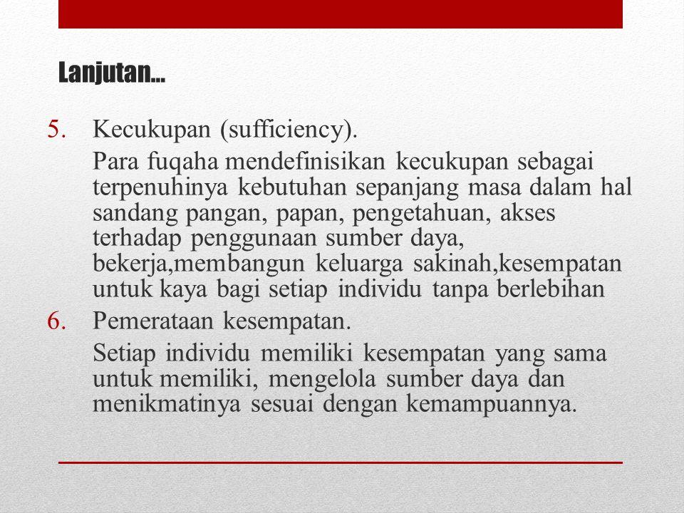 Lanjutan… Kecukupan (sufficiency).