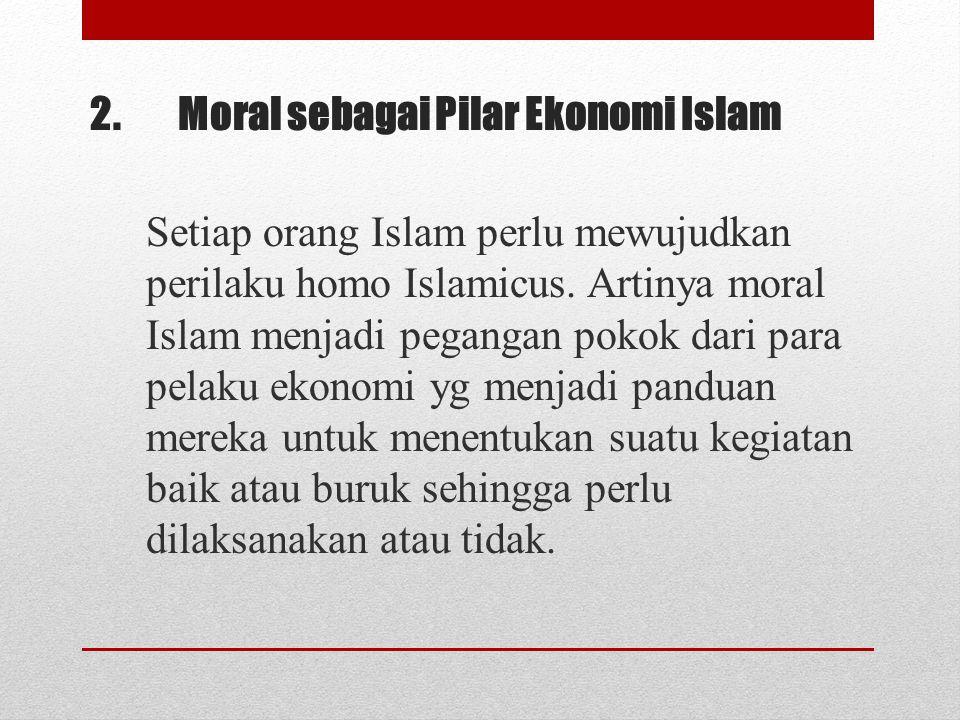 2. Moral sebagai Pilar Ekonomi Islam