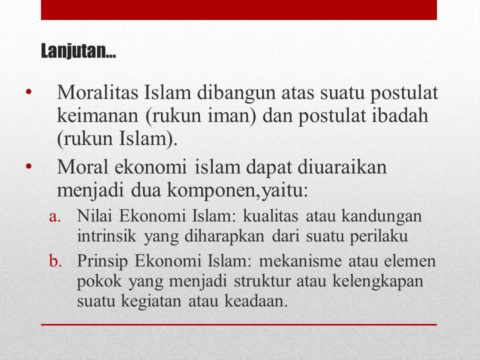 Moral ekonomi islam dapat diuaraikan menjadi dua komponen,yaitu: