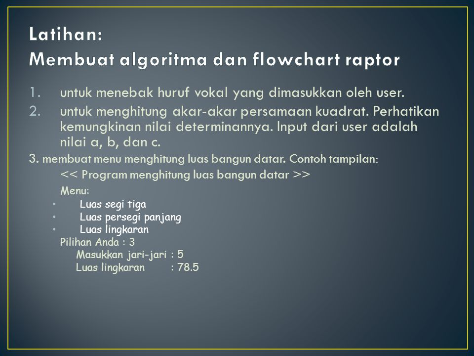 Latihan: Membuat algoritma dan flowchart raptor