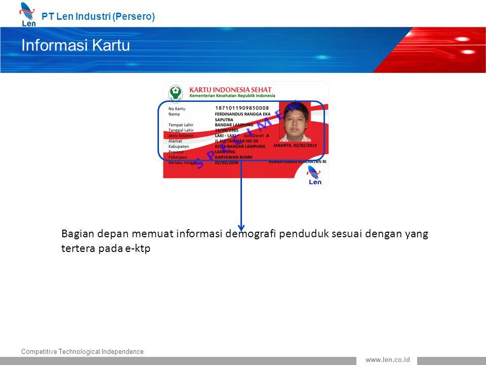 Informasi Kartu Bagian depan memuat informasi demografi penduduk sesuai dengan yang tertera pada e-ktp.