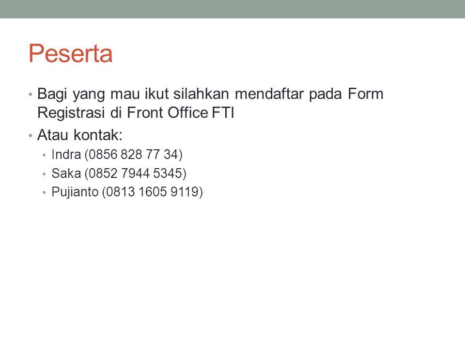 Peserta Bagi yang mau ikut silahkan mendaftar pada Form Registrasi di Front Office FTI. Atau kontak: