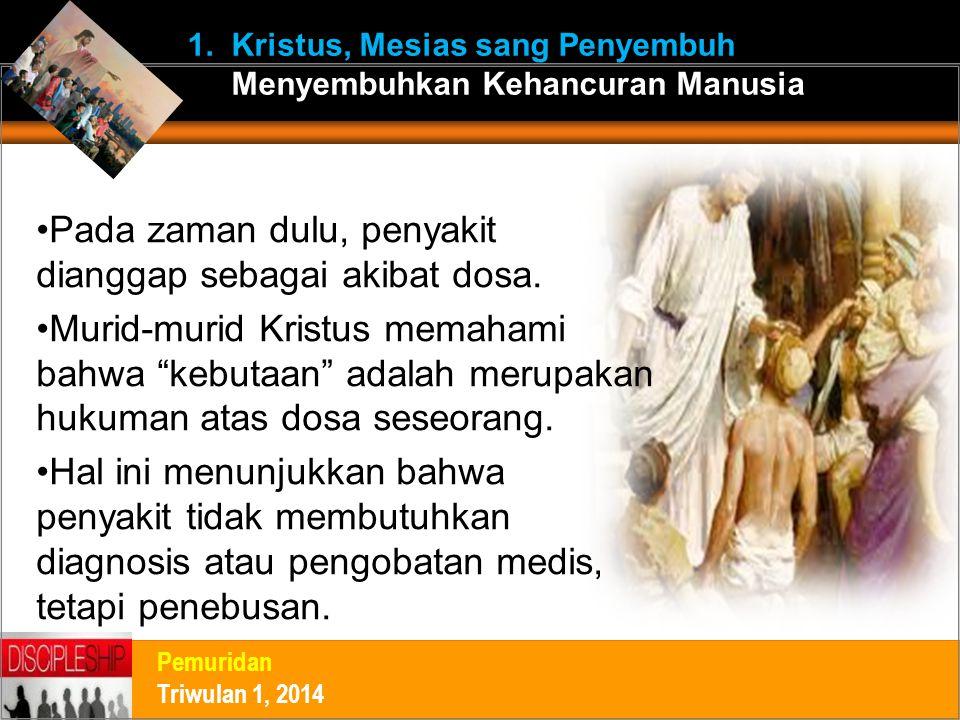 Pada zaman dulu, penyakit dianggap sebagai akibat dosa.