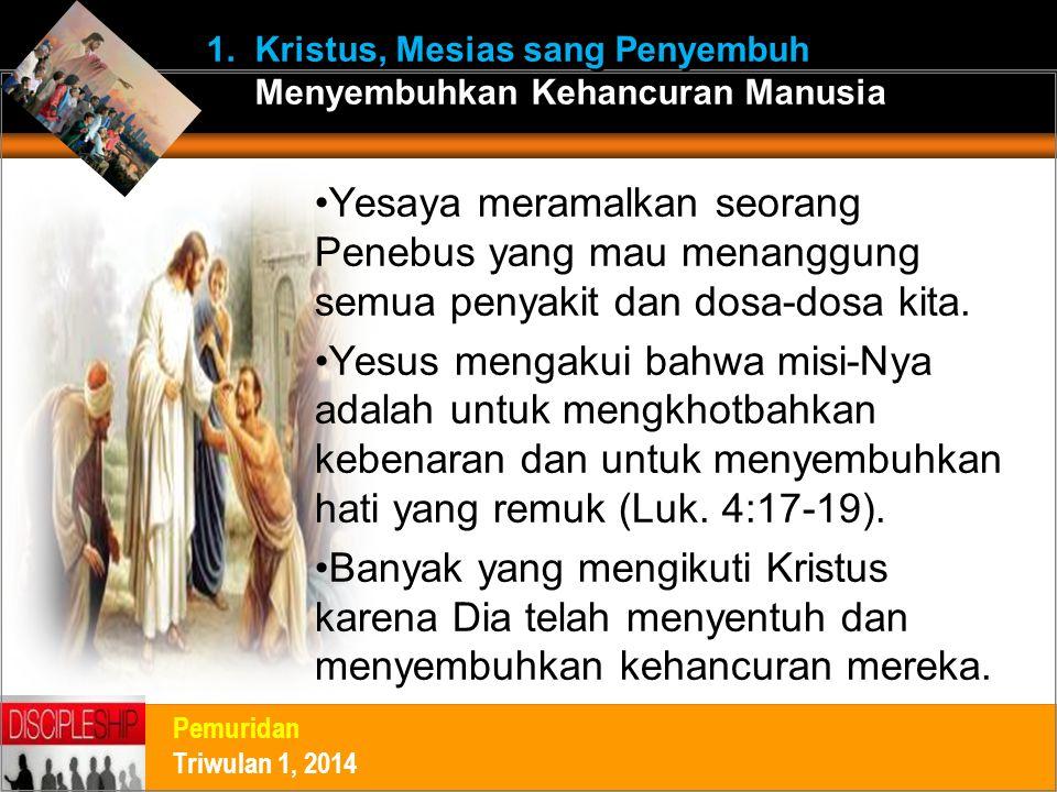 1. Kristus, Mesias sang Penyembuh Menyembuhkan Kehancuran Manusia