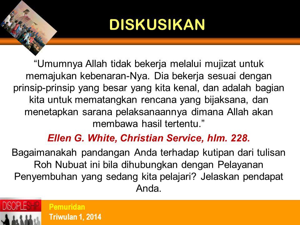 Ellen G. White, Christian Service, hlm. 228.