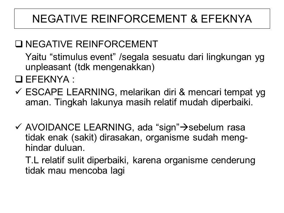 NEGATIVE REINFORCEMENT & EFEKNYA