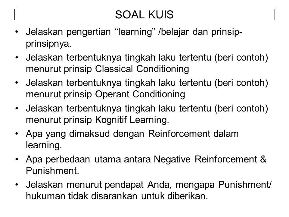 SOAL KUIS Jelaskan pengertian learning /belajar dan prinsip-prinsipnya.