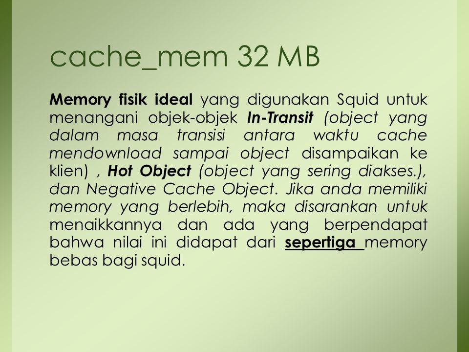 cache_mem 32 MB