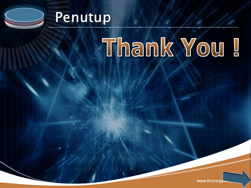 Penutup Thank You ! www.themegallery.com