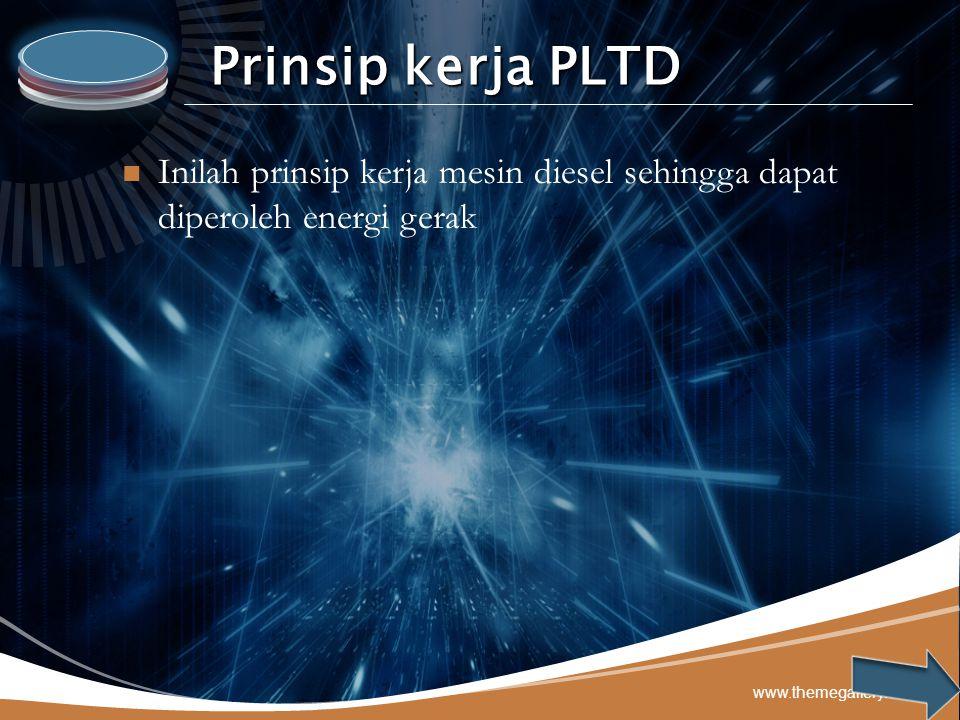 Prinsip kerja PLTD Inilah prinsip kerja mesin diesel sehingga dapat diperoleh energi gerak.