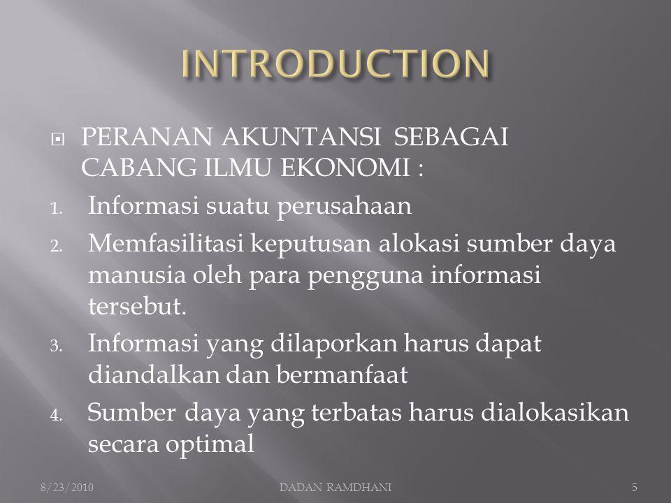 INTRODUCTION PERANAN AKUNTANSI SEBAGAI CABANG ILMU EKONOMI :
