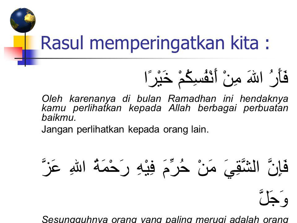 Rasul memperingatkan kita :