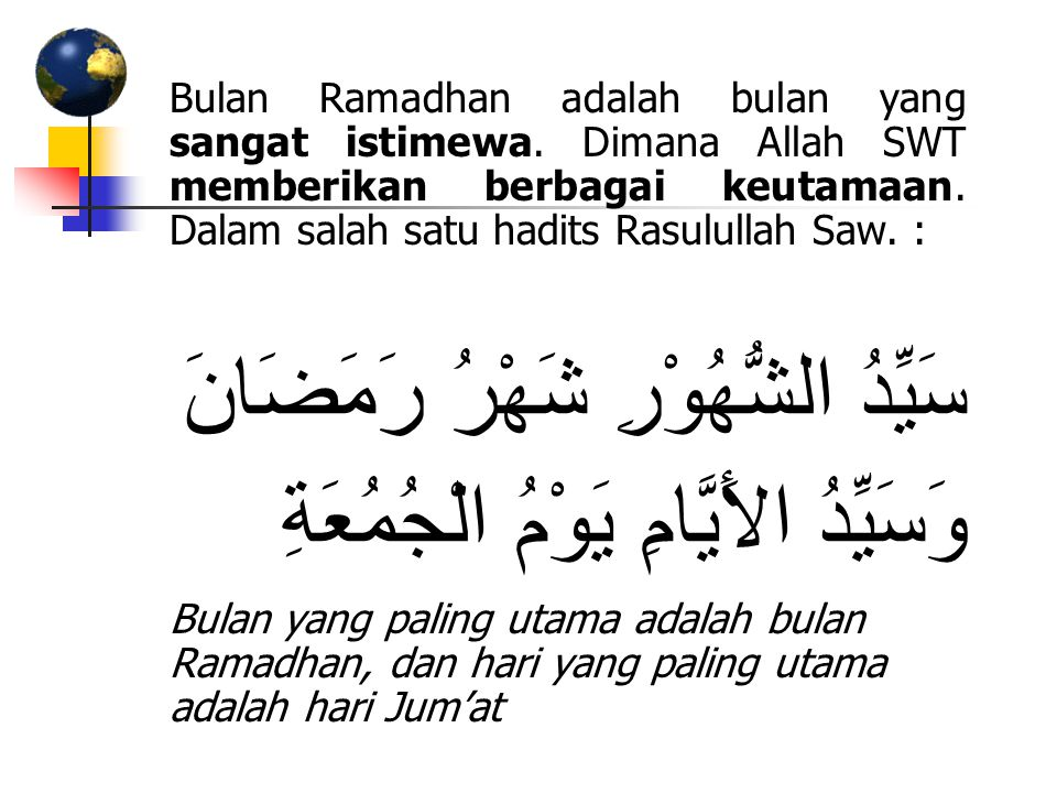 Bulan Ramadhan adalah bulan yang sangat istimewa
