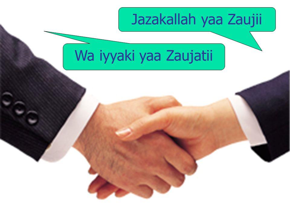 Jazakallah yaa Zaujii Wa iyyaki yaa Zaujatii