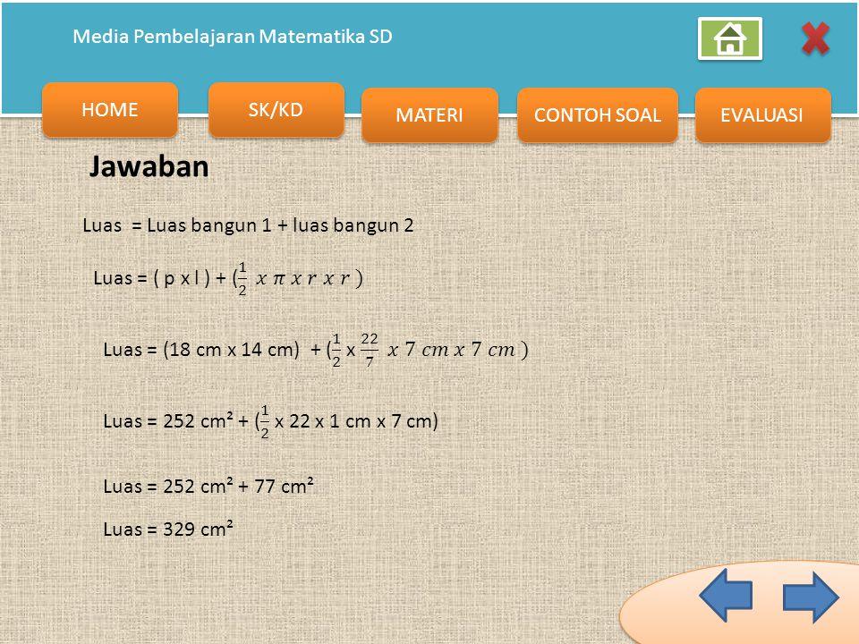 Jawaban Luas = Luas bangun 1 + luas bangun 2