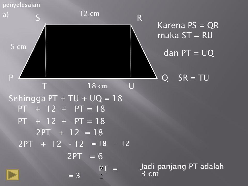 Karena PS = QR maka ST = RU