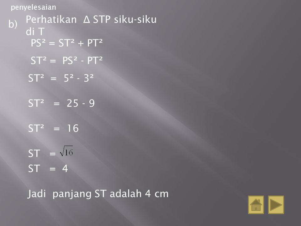 Perhatikan Δ STP siku-siku di T
