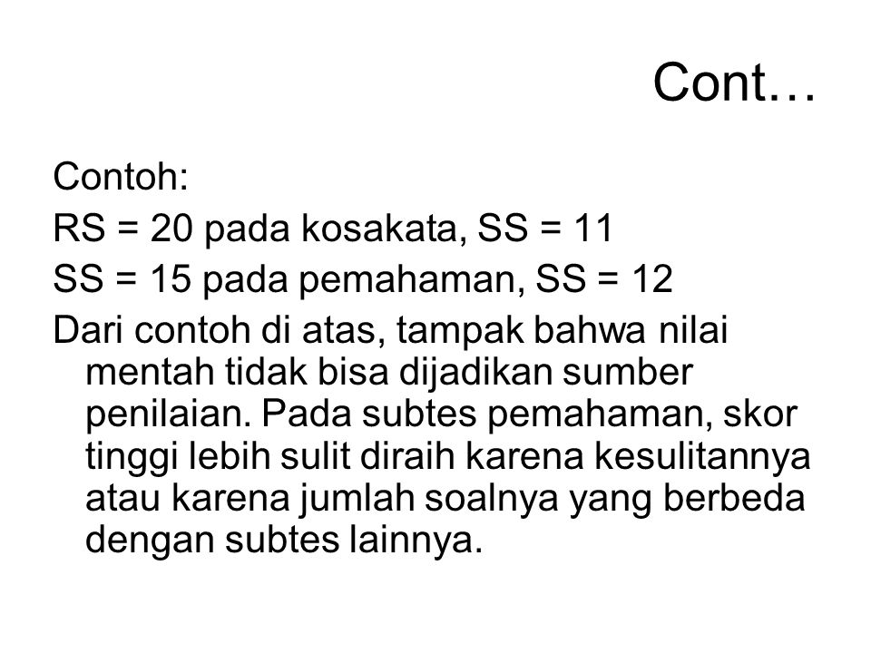 Cont… Contoh: RS = 20 pada kosakata, SS = 11
