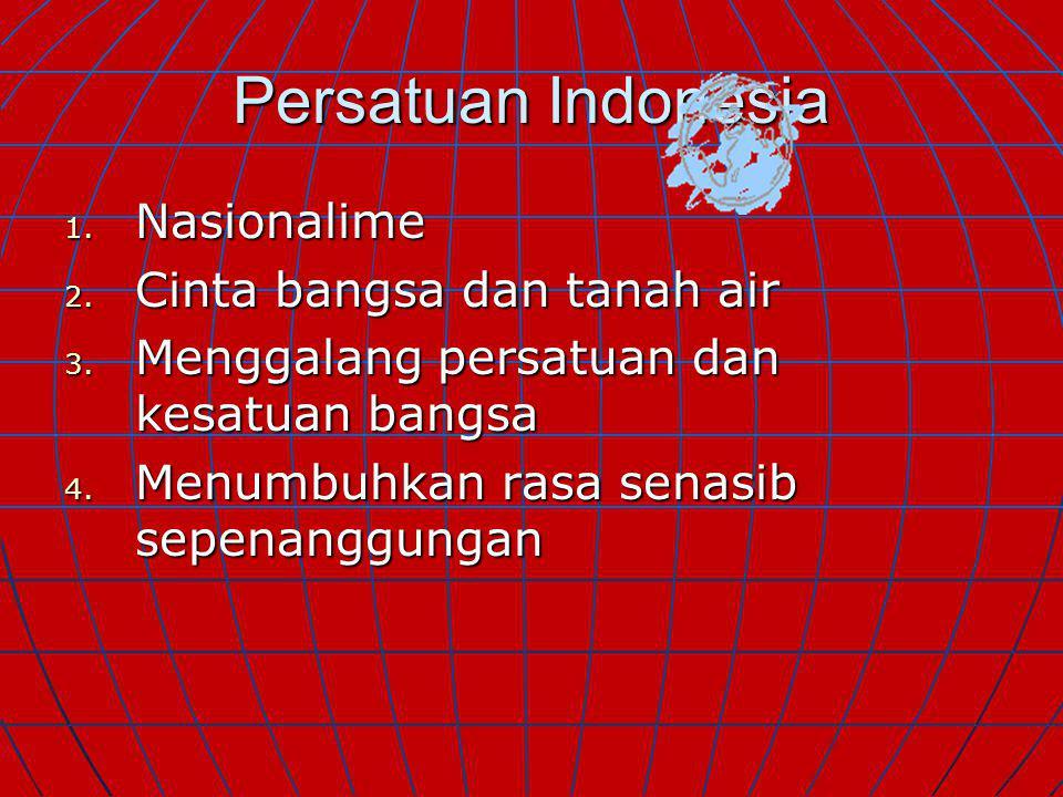 Persatuan Indonesia Nasionalime Cinta bangsa dan tanah air