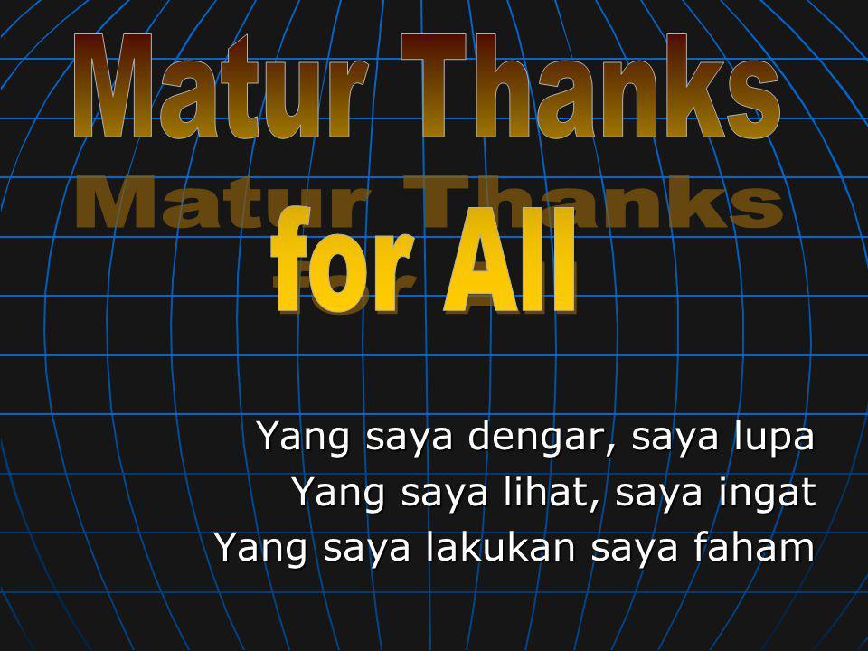 Matur Thanks for All.