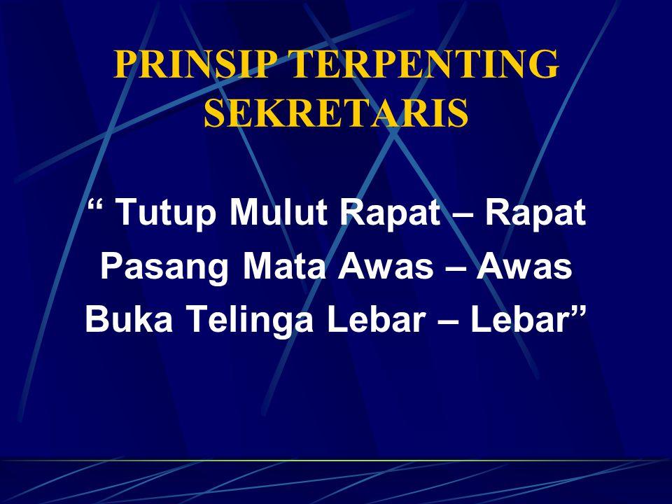PRINSIP TERPENTING SEKRETARIS