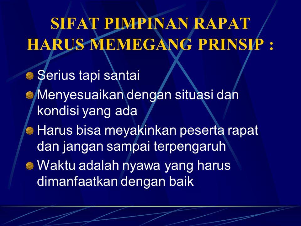 SIFAT PIMPINAN RAPAT HARUS MEMEGANG PRINSIP :