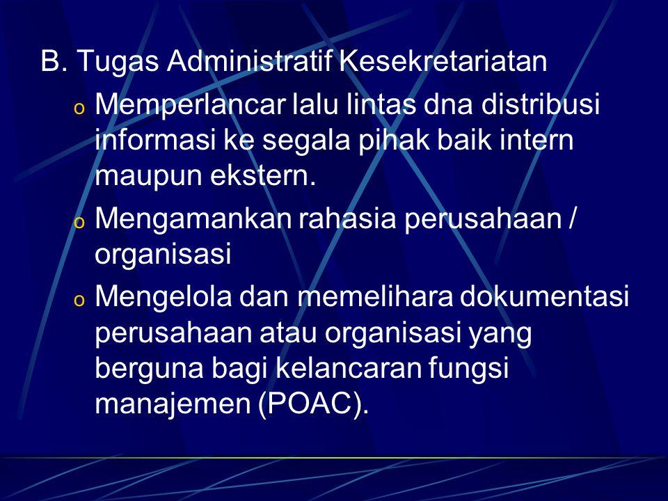 B. Tugas Administratif Kesekretariatan